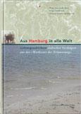 Aus Hamburg in alle Welt: Lebensgeschichten jüdischer Verfolgter aus der 'Werkstatt der Erinnerung'