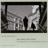 Peter Haefcke: Das Herz der Stadt