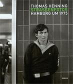 Thomas Henning: Straßenfotos - Hamburg um 1975
