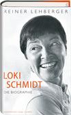 Reiner Lehberger: Loki Schmidt: die Biographie