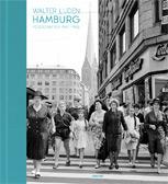 Walter Lüden: Hamburg: Fotografien 1947 - 1965