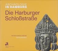 Die Harburger Schloßstraße: Archäologie in Hamburg