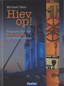 Batz, Michael: Hiev op!: Requiem für die Hafenkrane der Stückgutzeit