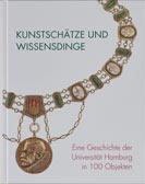 Kuhli, Christina: Kunstschätze und Wissensdinge: Eine Geschichte der Universität Hamburg in 100 Objekten
