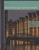 Ralf Lange: Die Hamburger Speicherstadt. Geschichte. Architektur. Welterbe