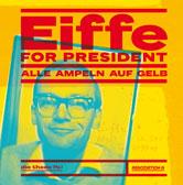 Christian Bau: Eiffe for President. Alle Ampeln auf Gelb