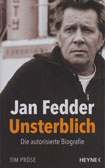Tim Pröse: Jan Fedder. Unsterblich. Die autorisierte Biografie