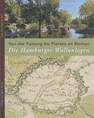 Heino Grunert (Hg.): Von der Festung bis Planten un Blomen. Die Hamburger Wallanlagen